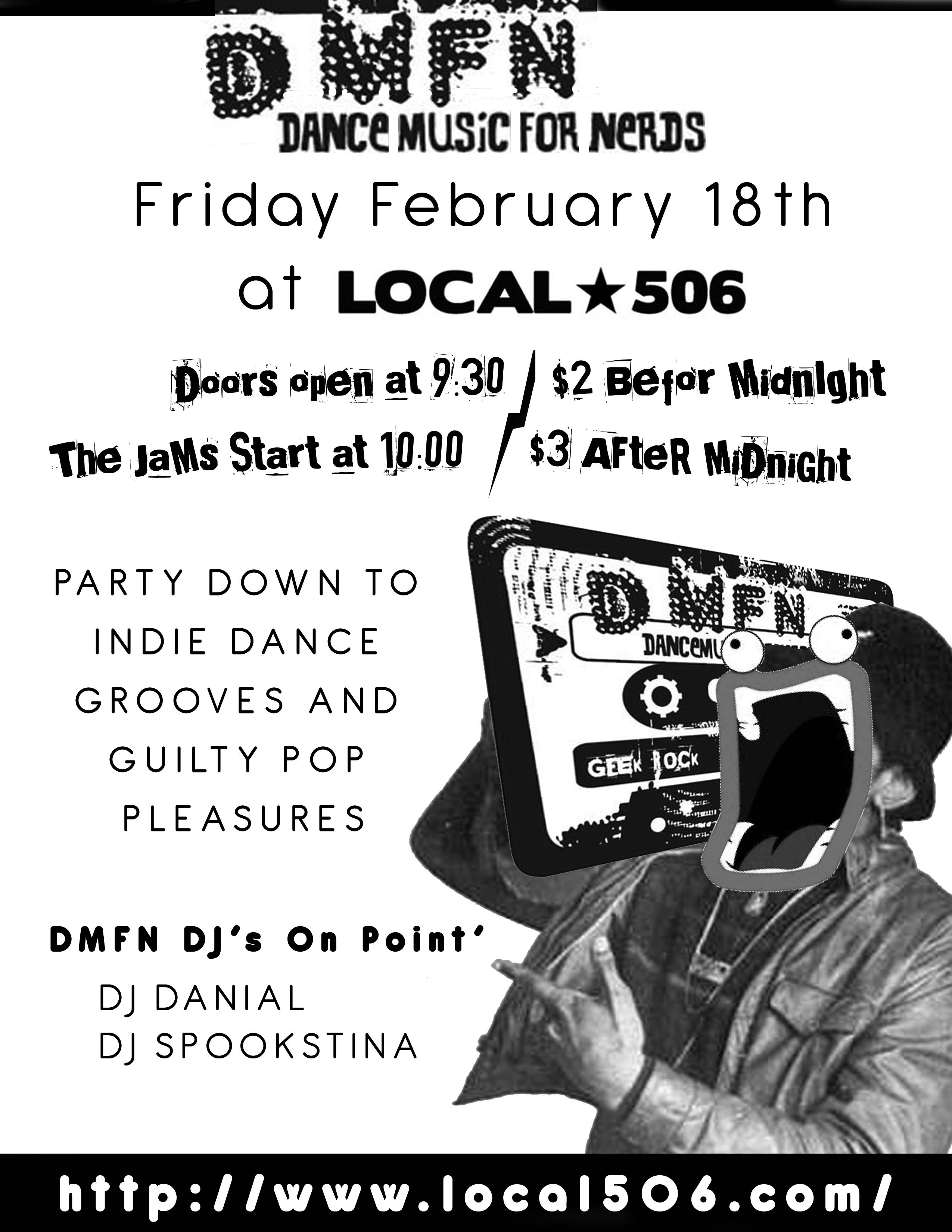 Friday night @ Local 506 Doors open @ 9:30 Cheap! $2 before midnight/$3 after